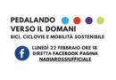 """""""Pedalando verso il domani"""": lunedì 22 febbraio alle 18 sulla pagina Facebook della Consigliera Nadia Rossi si parlerà di biciclette, ciclovie e mobilità sostenibile"""